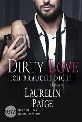 Dirty Love   Ich brauche dich  PDF