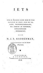 Iets over de te dezer dagen door de stad Groningen op nieuw, over het Oldambt, Westerwoldingerland, het Gorecht en Sappemeer, geprætendeerde superioriteit