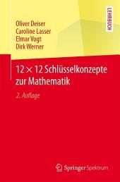 12 × 12 Schlüsselkonzepte zur Mathematik: Ausgabe 2