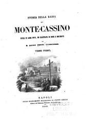 Storia della badia di Monte-Cassino: Volume 1