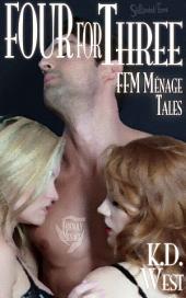 Four for Three: Friendly FFM Ménage Tales