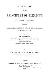 A Treatise on the Principles of Pleading in Civil Actions: Comprising a Summary Account of the Whole Proceedings in a Suit at Law