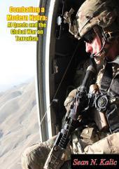 Combating a Modern Hydra: Al Qaeda and the Global War on Terrorism