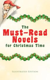 The Must-Read Novels for Christmas Time (Illustrated Edition): The Wonderful Life, Little Women, Life and Adventures of Santa Claus, The Christmas Angel, The Little City of Hope, Anne of Green Gables, Little Lord Fauntleroy, Peter Pan…