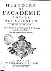 HISTOIRE DE L'ACADÉMIE ROYALE DES SCIENCES. ANNÉE M. DCCLXV. Avec les Mémoires de Mathématique & de Physique, pour la même Année. Tirés des Registres de cette Académie