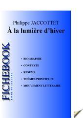 Fiche de lecture A la lumière d'hiver de Jaccottet (complète)