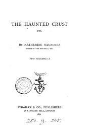 The haunted crust, etc: Volume 1