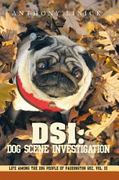 DSI: Dog Scene Investigation: Life Among the Dog People of Paddington Rec, Volume 3