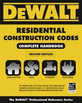 DEWALT 2015 Residential Construction Codes: Complete Handbook: Edition 2