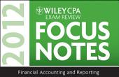 Wiley CPA Exam Review Focus Notes 2012, Financial Accounting and Reporting: Edition 7
