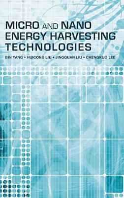 Micro and Nano Energy Harvesting Technologies