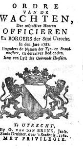 Ordre van de wachten, der respective heeren officieren en borgers der stad Utrecht. In [...] 1782