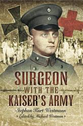Surgeon with the Kaiser s Army PDF