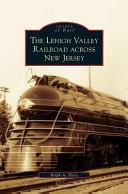 Lehigh Valley Railroad Across New Jersey