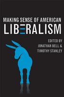 Making Sense of American Liberalism PDF