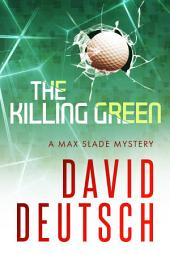 The Killing Green: Max Slade Mysteries book #2