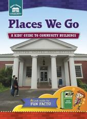 Places We Go: A kids' guide to community sites