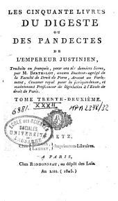 Les cinquante livres du Digeste ou des Pandectes de l'Empereur Justinien: Volume32