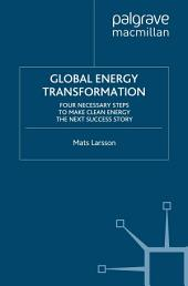 Global Energy Transformation: Four Necessary Steps to Make Clean Energy the Next Success Story