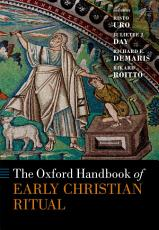 The Oxford Handbook of Early Christian Ritual PDF