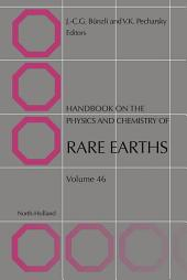 Handbook on the Physics and Chemistry of Rare Earths: Volume 46