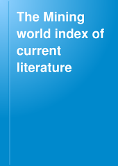 The Mining World Index of Current Literature: Volume 10