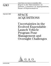 Space Acquisitions: Uncertainties in the Evolved Expendable Launch Vehicle Program Pose Management and Oversight Challenges