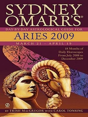 Sydney Omarr s Day By Day Astrological Guide for the Year 2009  Aries PDF