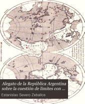 Alegato de la República Argentina sobre la cuestión de límites con el Brasil en el territorio de Misiones: sometida al Presidente de los Estados Unidos, de acuerdo con el Tratado de Arbitraje de 7 de setiembre de 1889