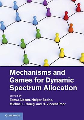 Mechanisms and Games for Dynamic Spectrum Allocation PDF