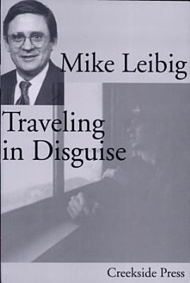 Mike Leibig Traveling in Disguise PDF
