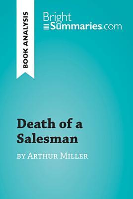 Death of a Salesman by Arthur Miller  Book Analysis