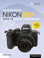 David Busch s Nikon Z50 Guide to Digital Photography PDF