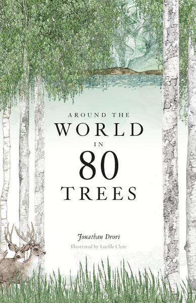 Download Around the World in 80 Trees Book