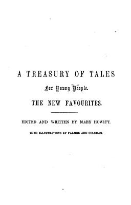 A treasury of new favourite tales  for young people  ed  and written by M  Howitt