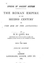 The Roman Empire of the Second Century: Or The Age of the Antonines