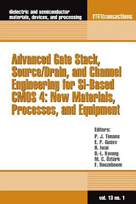 Advanced Gate Stack  Source Drain  and Channel Engineering for Si Based CMOS 4 PDF