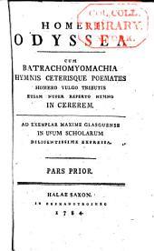 Homeri odyssea: cum batrachomyomachia, hymnis, ceterisque, poematiis ...