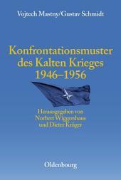 Konfrontationsmuster des Kalten Krieges 1946 bis 1956