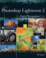 Adobe Photoshop Lightroom 2 for Digital Photographers Only PDF