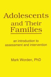 Adolescents and Their Families: An Introduction to Assessment and Intervention