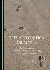 The Recognition Principle: A Philosophical Perspective between Psychology, Sociology and Politics
