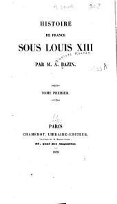 Histoire de France sous Louis XIII: Volume1