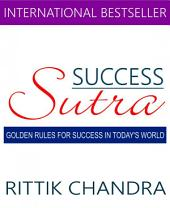 Success Sutra: Golden Rules for Success in Today's World