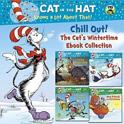 Chill Out The Cat S Wintertime Ebook Collection Dr Seuss Cat In The Hat  Book PDF