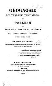 Géognosie des terrains tertiaires: ou, Tableau des principaux animaux invertébrés des terrains marins tertiaires, du midi de la France