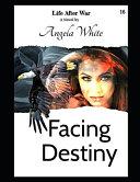Facing Destiny
