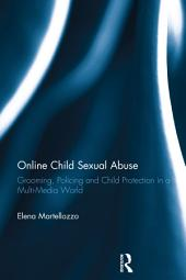 Online Child Sexual Abuse: Grooming, Policing and Child Protection in a Multi-Media World