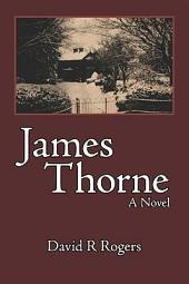 James Thorne: A Novel