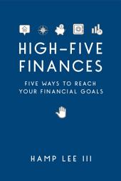 High-Five Finances: Five Ways to Reach Your Financial Goals